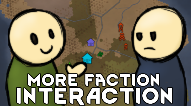 More Faction Interaction