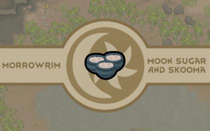 MorrowRim - Moon Sugar and Skooma [Rimworld]