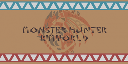 Monster Hunter RimWorld [Rimworld]